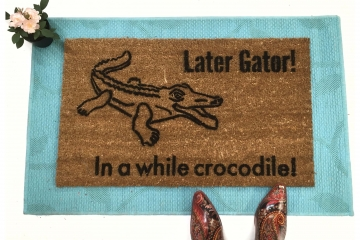Later Gator, In awhile Crocodile™ funny rude doormat welcome goodbye eco friendl
