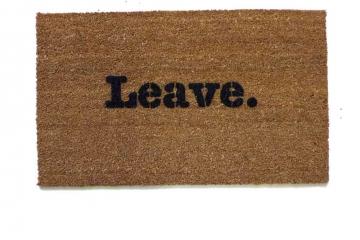 Leave. UnWelcome doormat. funny, rude mature novelty doormat
