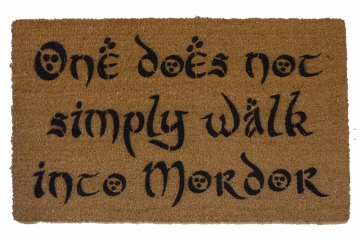 One does not simply walk into MORDOR, duh. Tolkien doormat geek stuff
