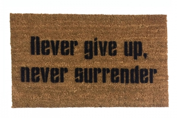 never give up never surrender galaxy quest sci fi fan doormat damn good resist.