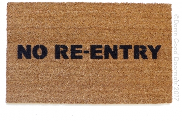 No Re-Entry™