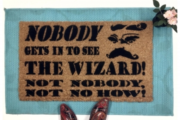 Nobody gets to see the wizard nobody no how Wizard of Oz doormat