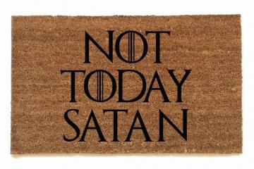 NOT TODAY SATAN Game of Thrones meets Church Lady doormat