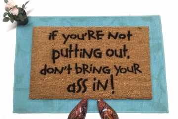 Not Putting Out- don't bring your ass in! funny rude doormat