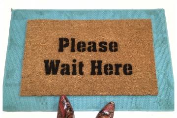 Please wait here, funny, rude, go away doormat sign
