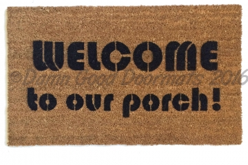 welcome, to my porch funny, sweet, housewarming, doormat