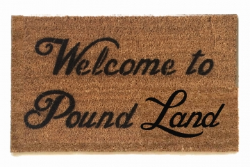 Welcome to Pound LAND™ British funny doormat