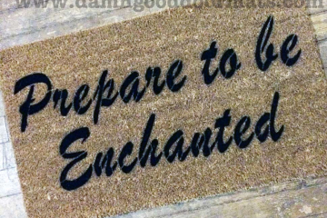 prepare to be enchanted doormat