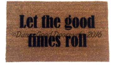 let the good times roll mantra doormat