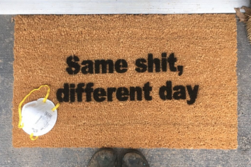 same shit, different day social distancing covid 19 funny doormat