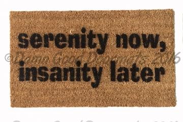 Serenity now, Insanity later, Seinfeld doormat
