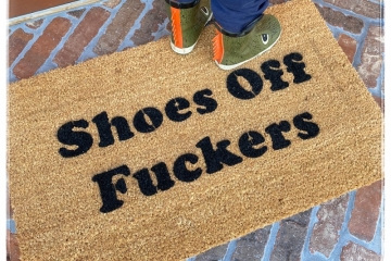 shoes off fuckers funny rude doormat