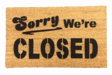 Sorry we're CLOSED doormat