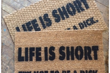 Nice Life Is Short, Try Not To Be A Dick. Funny Rude Doormat.