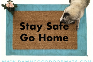 Stay safe, go home COvid-19 coronavirus warning reminder doormat