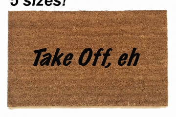 Take Off, eh funny go away Canadian doormat