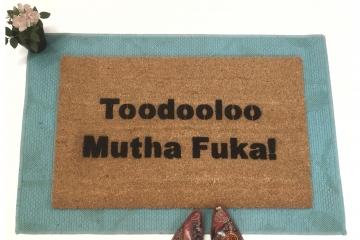 Toodooloo muthafuckas hangover funny rude go away doormat