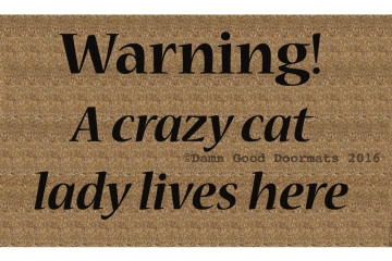 Warning! A crazy CAT lady lives here funny doormat