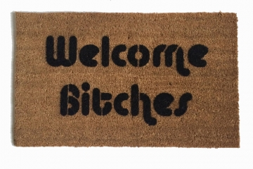 Welcome Bitches- Sassy doormat