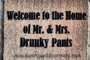 Welcome to the home of Mr. & Mrs. Drunky Pants doormat