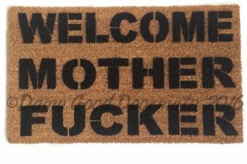 WELCOME MOTHER FUCKER rude mature funny doormat