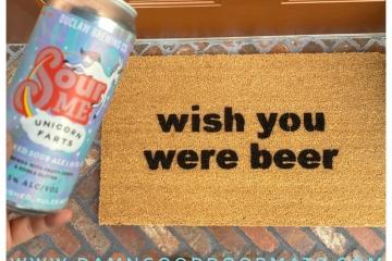 wish you were beer funny beer drinker gift doormat