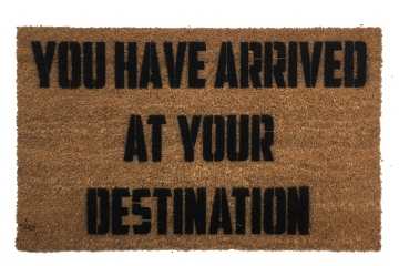 You have arrived at your destination doormat