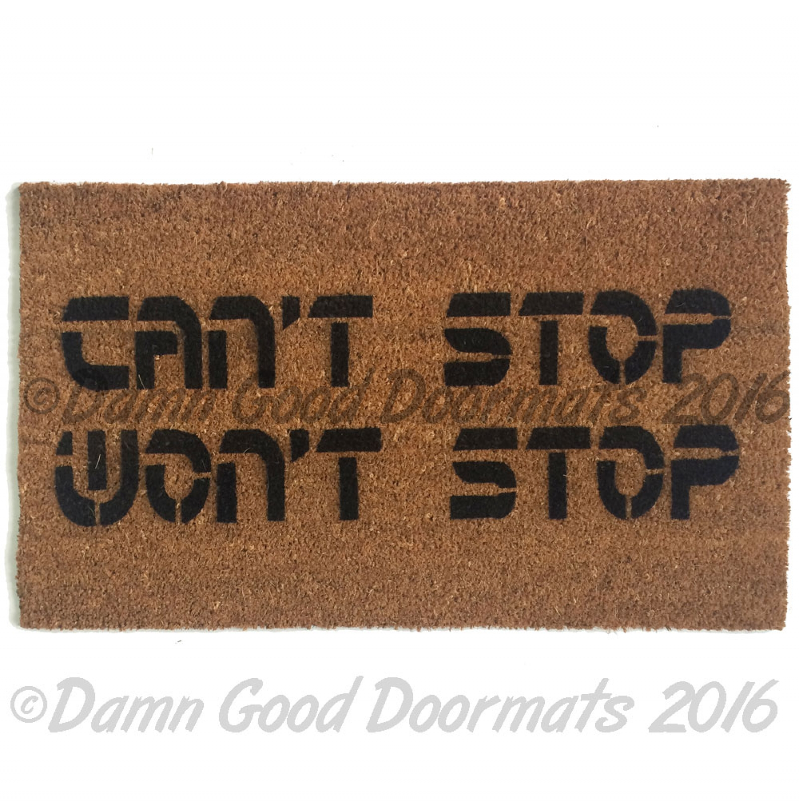 Can T Stop Won T Stop Hip Hop Doormat Damn Good Doormats
