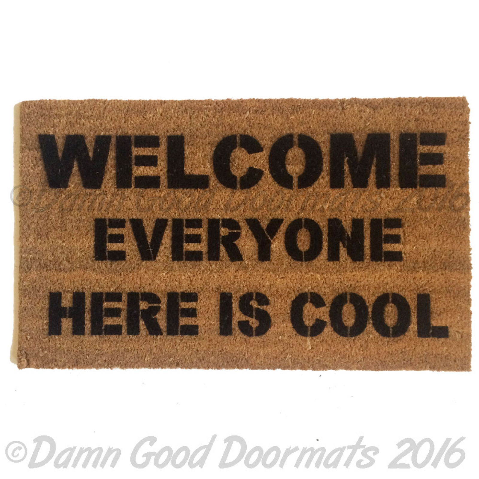 Welcome Everyone Here Is Cool Mantra Housewarming Funny