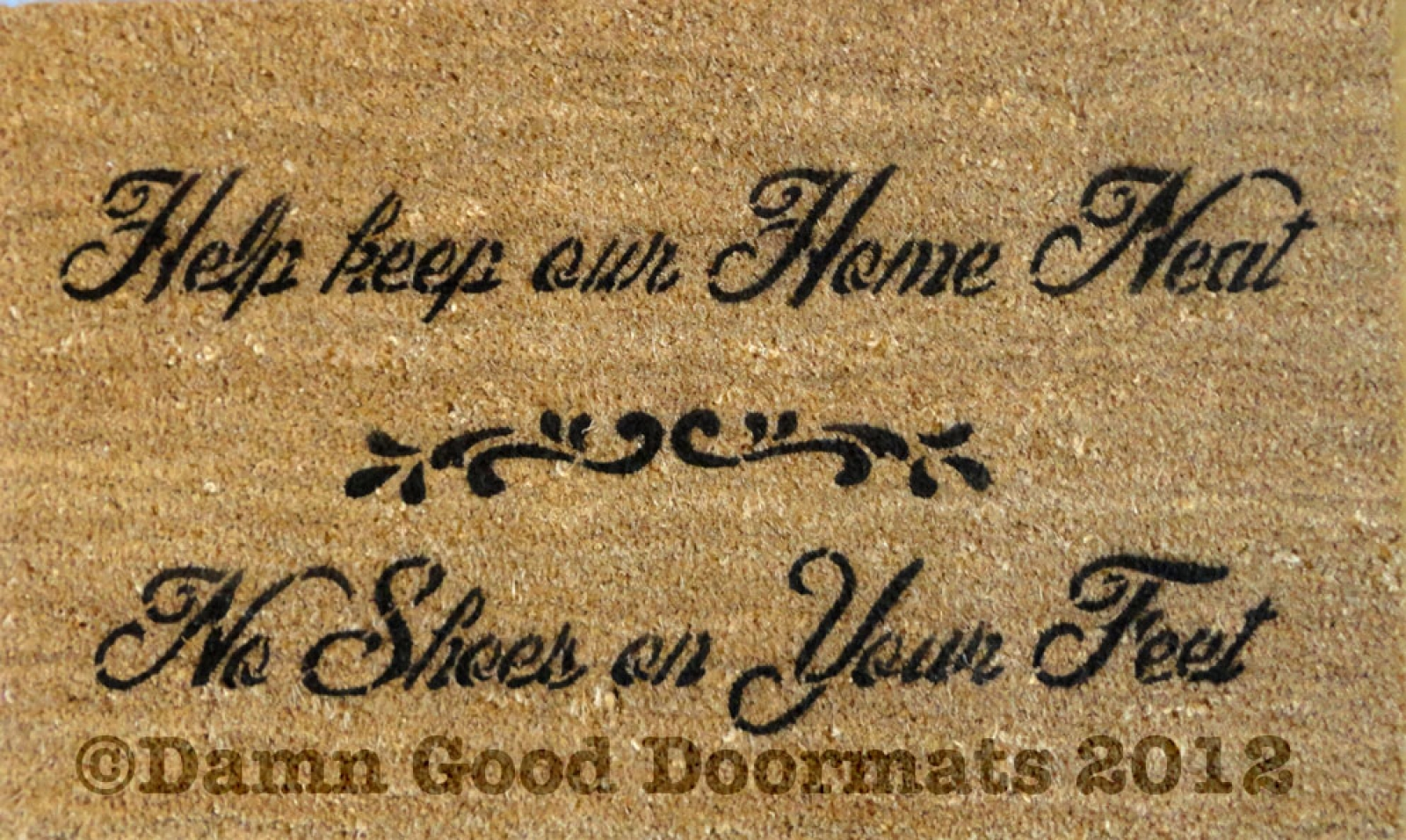 Help keep our home neat, no shoes on your feet | Damn Good Doormats