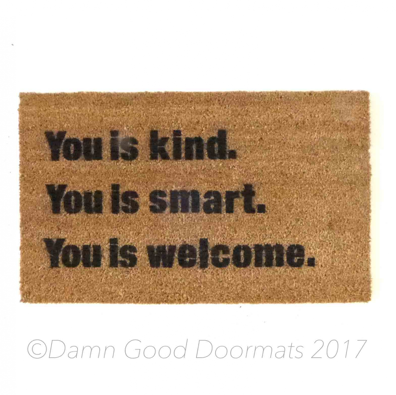 You Is Kind You Is Smart Funny Doormat From Damn Good