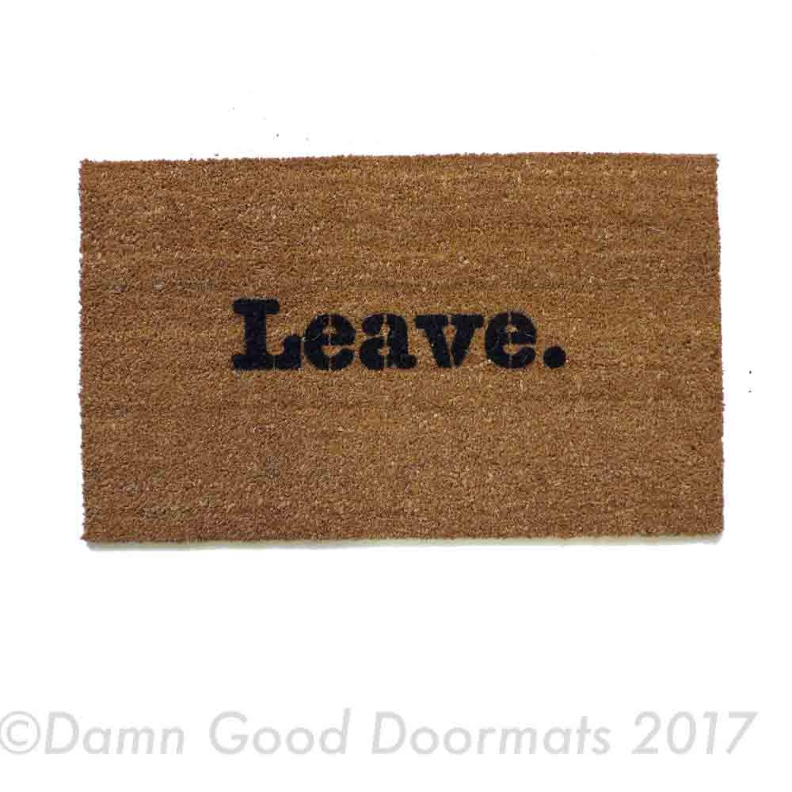 Leave unwelcome doormat funny rude mature novelty doormat damn good doormats - Doormat that says leave ...