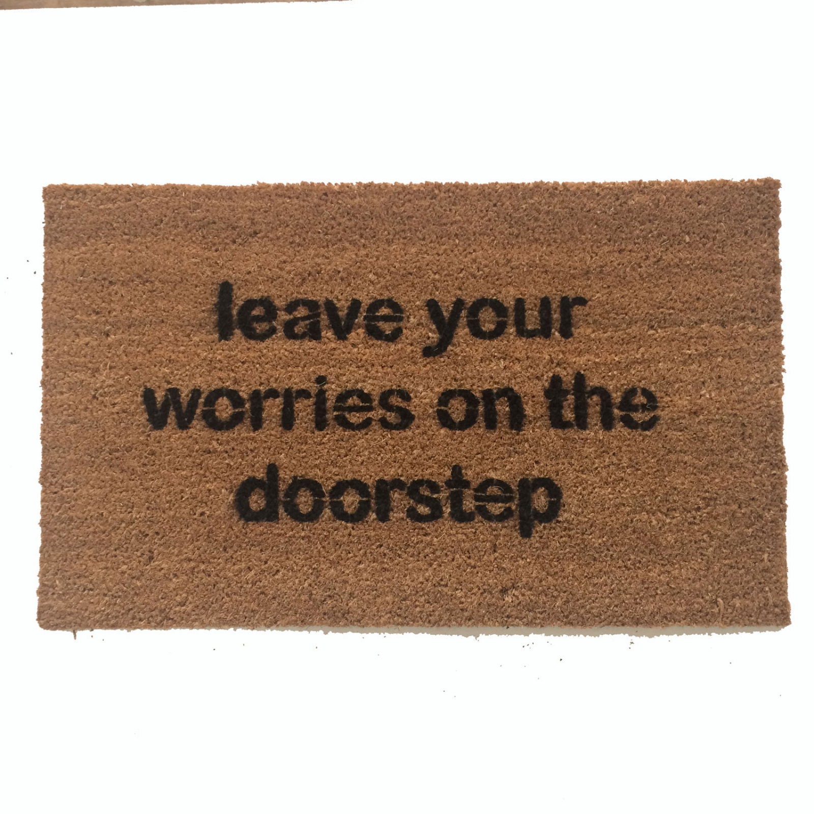 Leave Your Worries On The Doorstep Doormat Damn Good