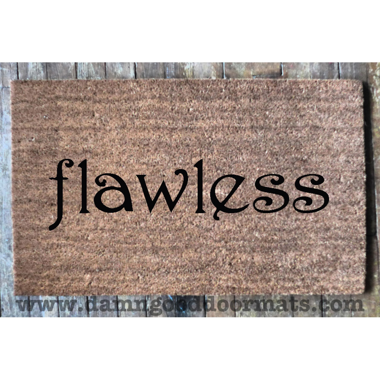Flawless Mean Girls Doormat Damn Good Doormats