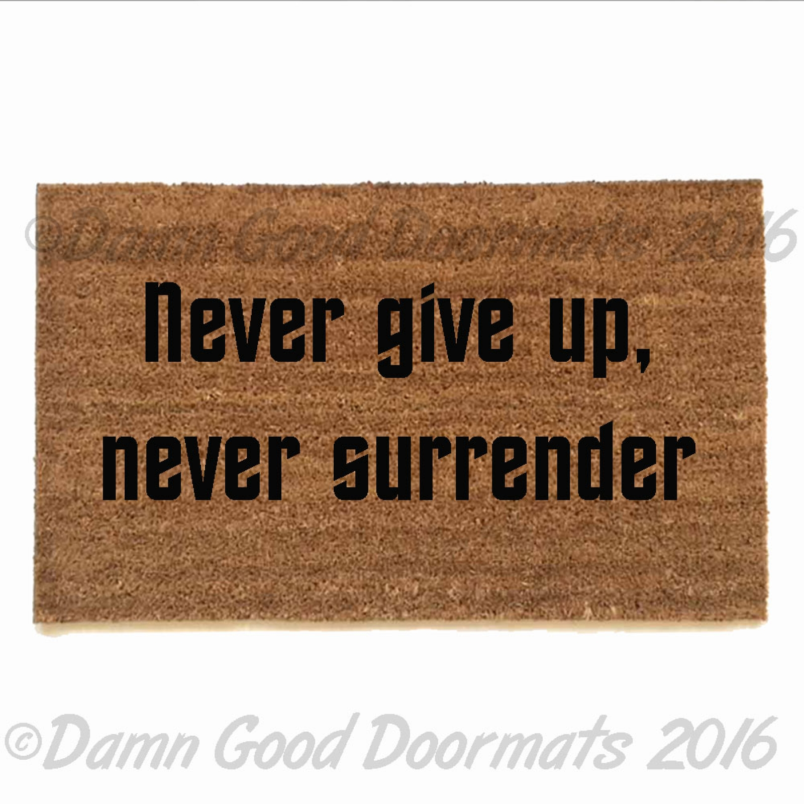 Never Give Up Never Surrender Galaxy Quest Welcome