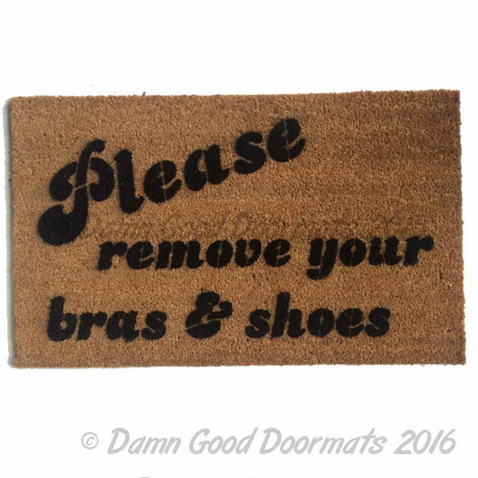 Please Remove Your Bra And Shoes Doormat Damn Good Doormats