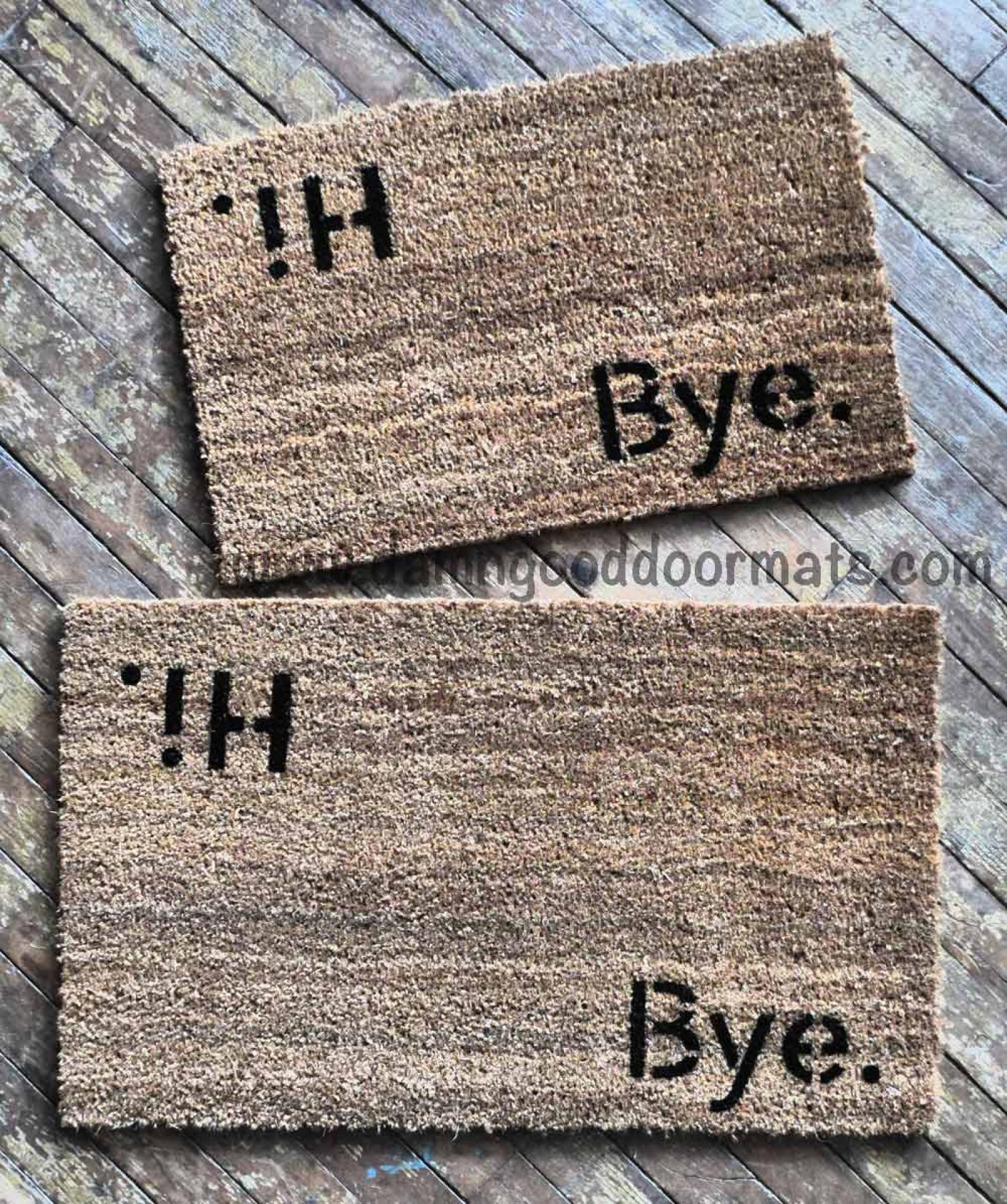 Hi Bye Doormat Damn Good Doormats