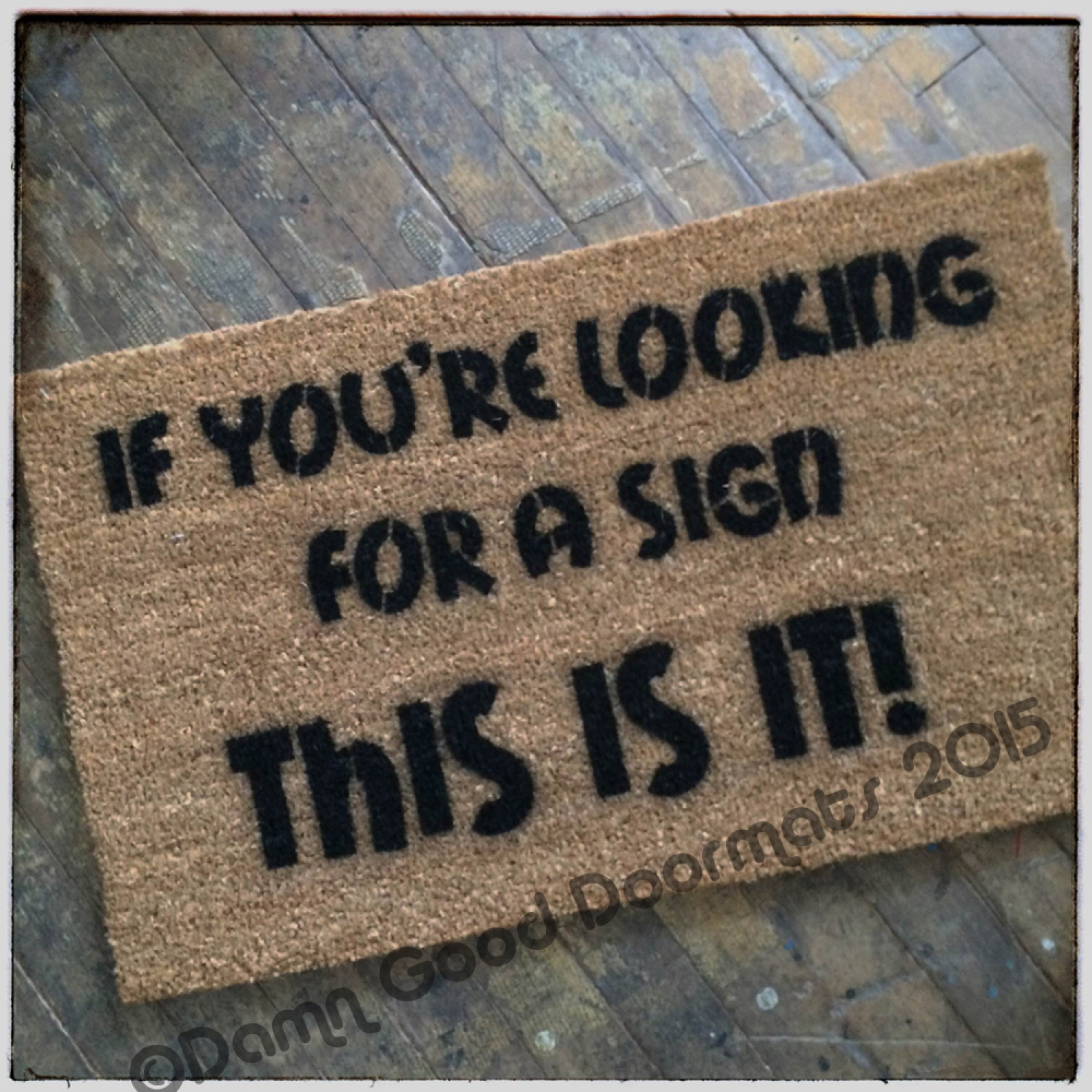 If You Re Looking For A Sign This Is It Funny Doormat
