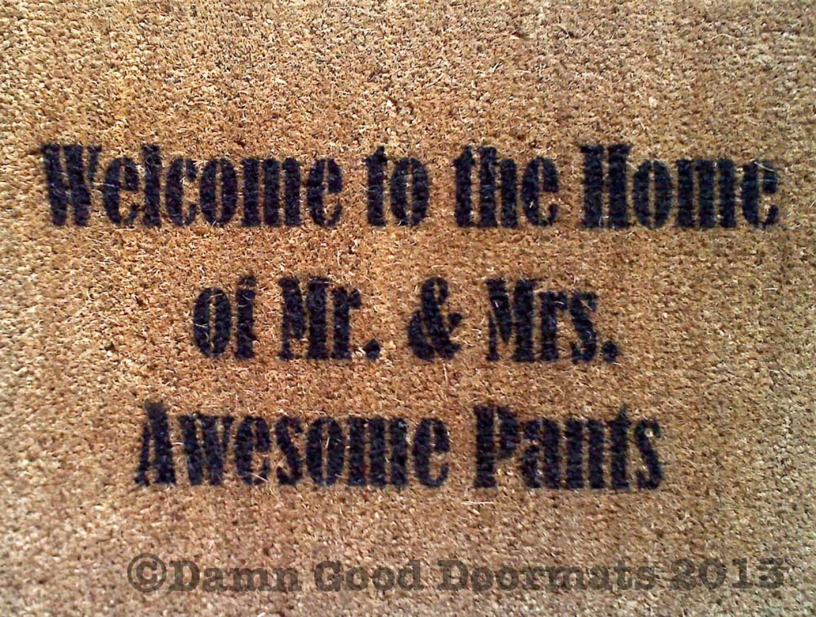 Welcome To The Home Of Mr. U0026 Mrs. Awesome Pants Doormat