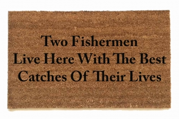 Two Fishermen live here doormat
