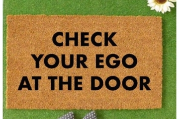 Check your ego at the door