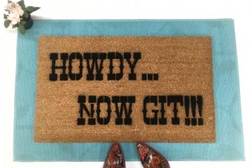 Howdy, now git!™ Western style doormat