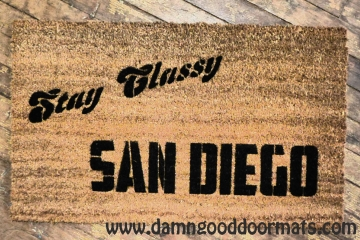Stay Classy SAN DIEGO Anchorman funny doormat