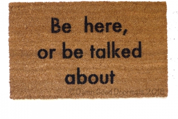 be here or be talked about funny rude doormat