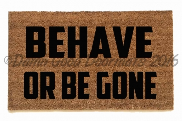 behave or be gone™