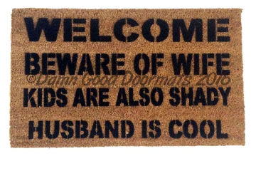 VARIATIONS- HUSBAND IS COOL™ beware of WIFE kids, dogs, cats are also shady funny doormat