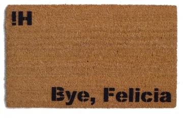Hi Bye Felicia doormat