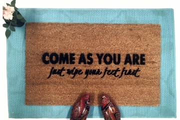 Come as you are- just wipe your feet first doormat