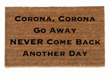 Corona go away  Come Back Never™ go away doormat