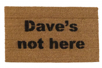 Dave's not here.